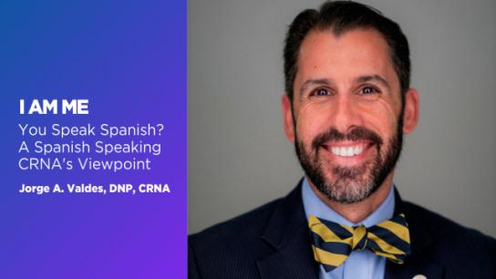 You Speak Spanish? A Spanish-Speaking CRNA's Viewpoint